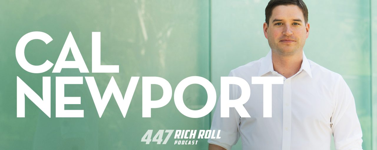 The Rich Roll Podcast - Cal Newport on Digital Minimalism
